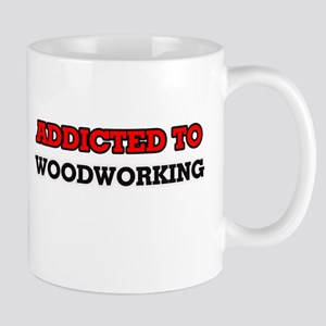 Addicted to Woodworking Mugs