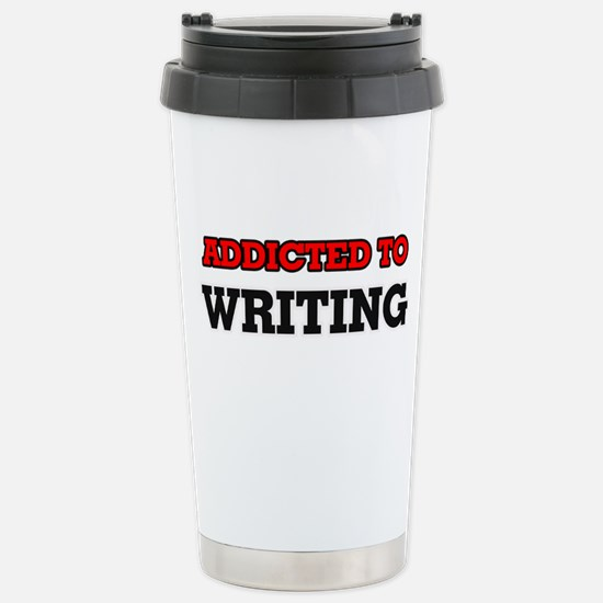 Addicted to Writing Stainless Steel Travel Mug