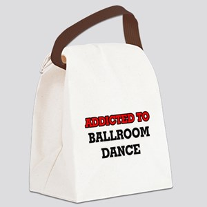 Addicted to Ballroom Dance Canvas Lunch Bag