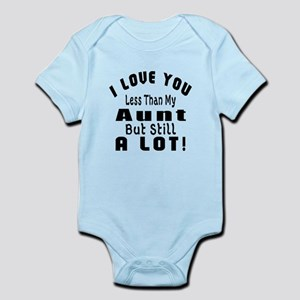 I Love You Less Than My Aunt Infant Bodysuit
