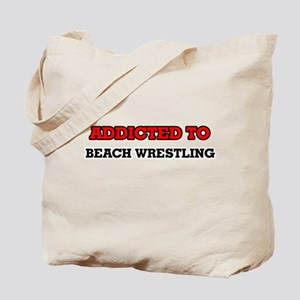 Addicted to Beach Wrestling Tote Bag