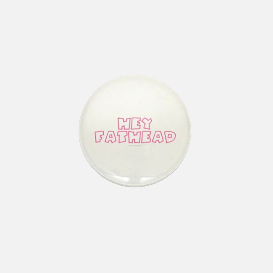 HEY FATHEAD Mini Button