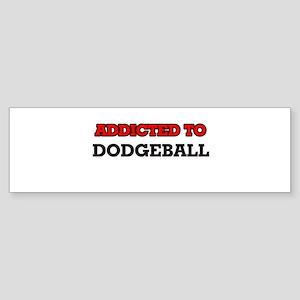 Addicted to Dodgeball Bumper Sticker