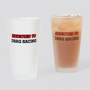 Addicted to Drag Racing Drinking Glass