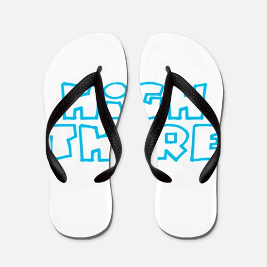 HIGH THERE Flip Flops