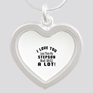 I Love You Less Than My Step Silver Heart Necklace