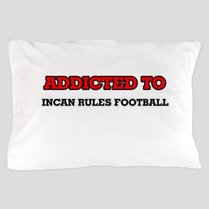 Addicted to Incan Rules Football Pillow Case