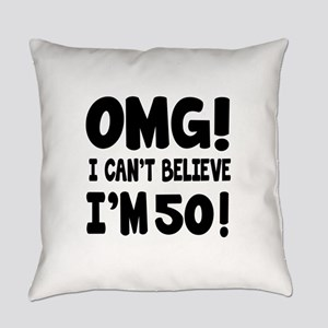 Omg I Can't Believe I Am 50 Everyday Pillow