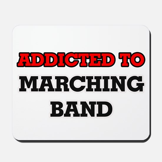 Addicted to Marching Band Mousepad
