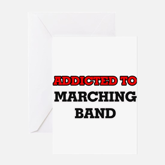 Addicted to Marching Band Greeting Cards