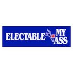 ELECTABLE MY ASS Bumper Sticker