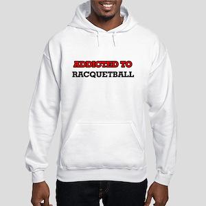Addicted to Racquetball Hooded Sweatshirt
