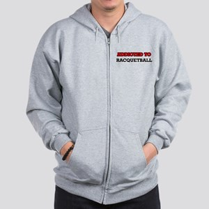 Addicted to Racquetball Zip Hoodie