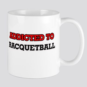 Addicted to Racquetball Mugs