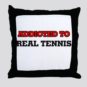 Addicted to Real Tennis Throw Pillow