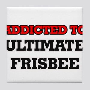 Addicted to Ultimate Frisbee Tile Coaster
