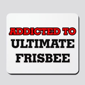 Addicted to Ultimate Frisbee Mousepad