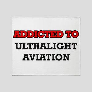 Addicted to Ultralight Aviation Throw Blanket