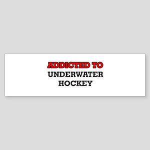 Addicted to Underwater Hockey Bumper Sticker