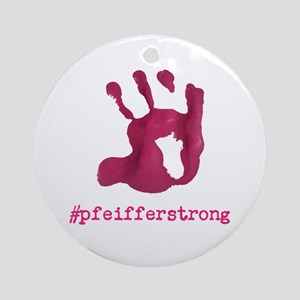 #pfeifferstrong Round Ornament