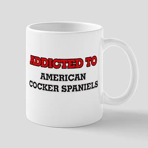 Addicted to American Cocker Spaniels Mugs