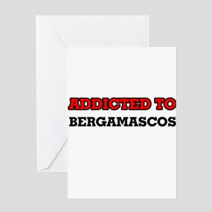 Addicted to Bergamascos Greeting Cards