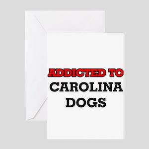 Addicted to Carolina Dogs Greeting Cards