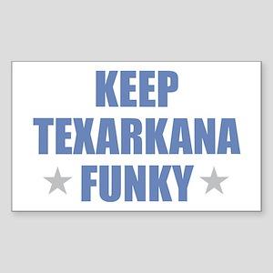 KEEP TEXARKANA FUNKY Sticker