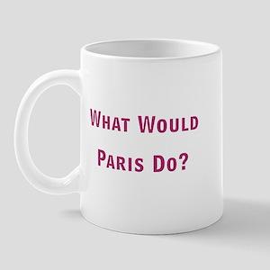 What Would Paris Do? Mug
