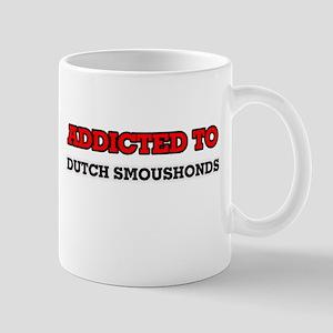 Addicted to Dutch Smoushonds Mugs