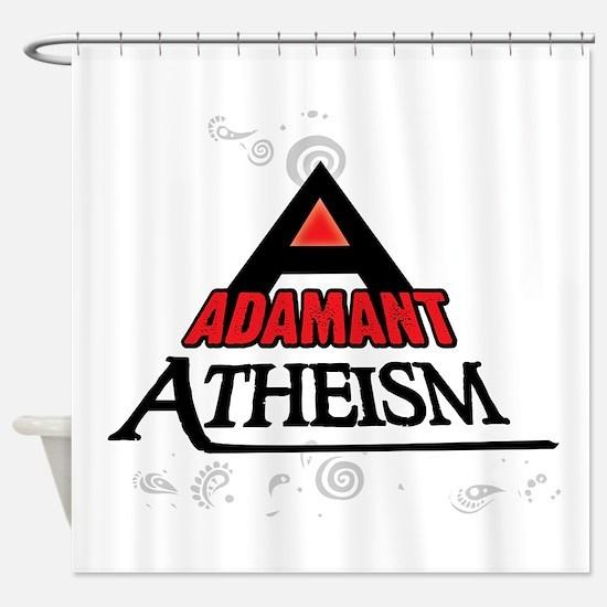 Adamant Atheism Shower Curtain