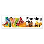 FANNING THE FLAMES Bumper Sticker