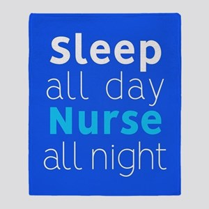 Sleep All Day Nurse All Night Throw Blanket