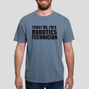 Trust Me, I'm A Robotics Technician T-Shirt