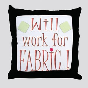 Will Work For Fabric Throw Pillow