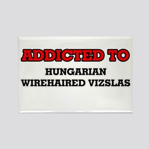 Addicted to Hungarian Wirehaired Vizslas Magnets
