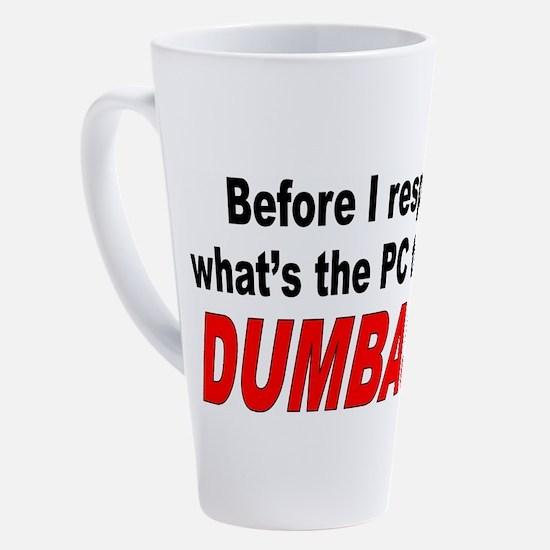 Cute Dumb ass 17 oz Latte Mug