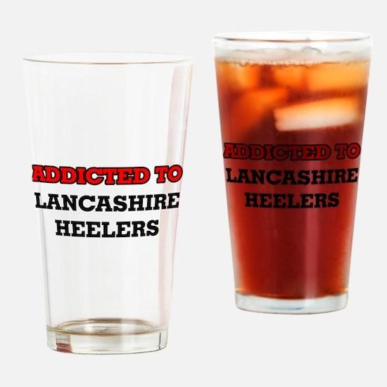 Addicted to Lancashire Heelers Drinking Glass