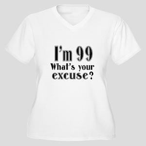 I'm 99 What is yo Women's Plus Size V-Neck T-Shirt