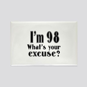 I'm 98 What is your excuse? Rectangle Magnet