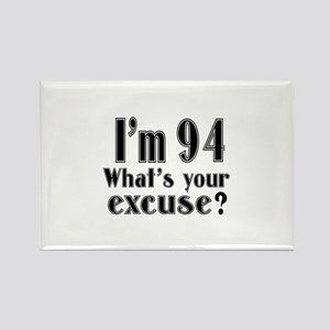 I'm 94 What is your excuse? Rectangle Magnet