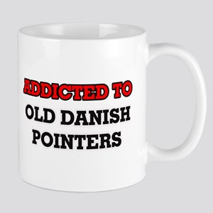 Addicted to Old Danish Pointers Mugs