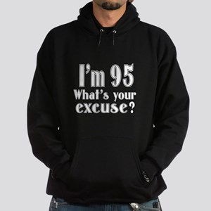 I'm 95 What is your excuse? Hoodie (dark)