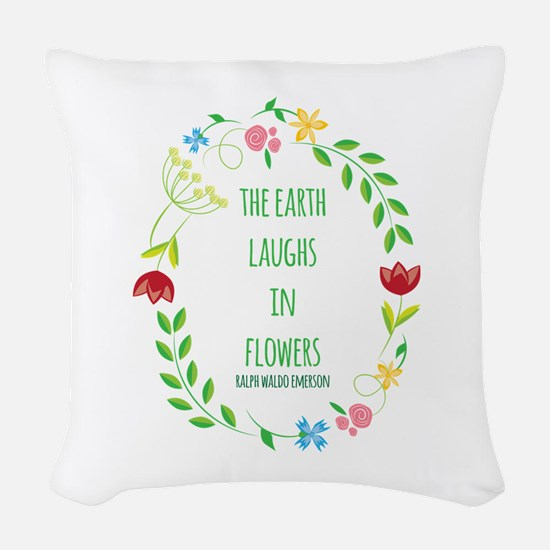 The Earth Laughs in Flowers Woven Throw Pillow