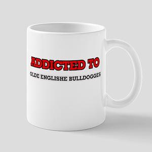 Addicted to Olde Englishe Bulldogges Mugs