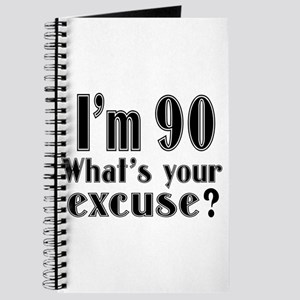 I'm 90 What is your excuse? Journal