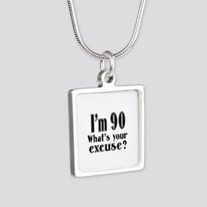I'm 90 What is your excuse Silver Square Necklace