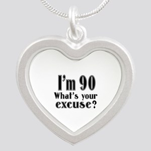 I'm 90 What is your excuse? Silver Heart Necklace
