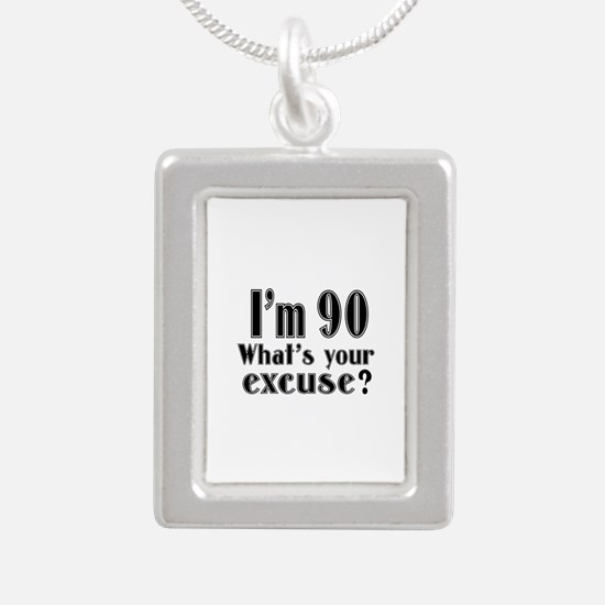I'm 90 What is your excu Silver Portrait Necklace