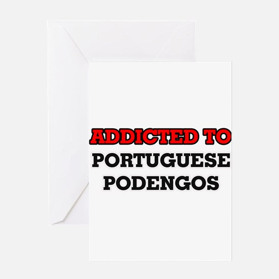 Addicted to Portuguese Podengos Greeting Cards